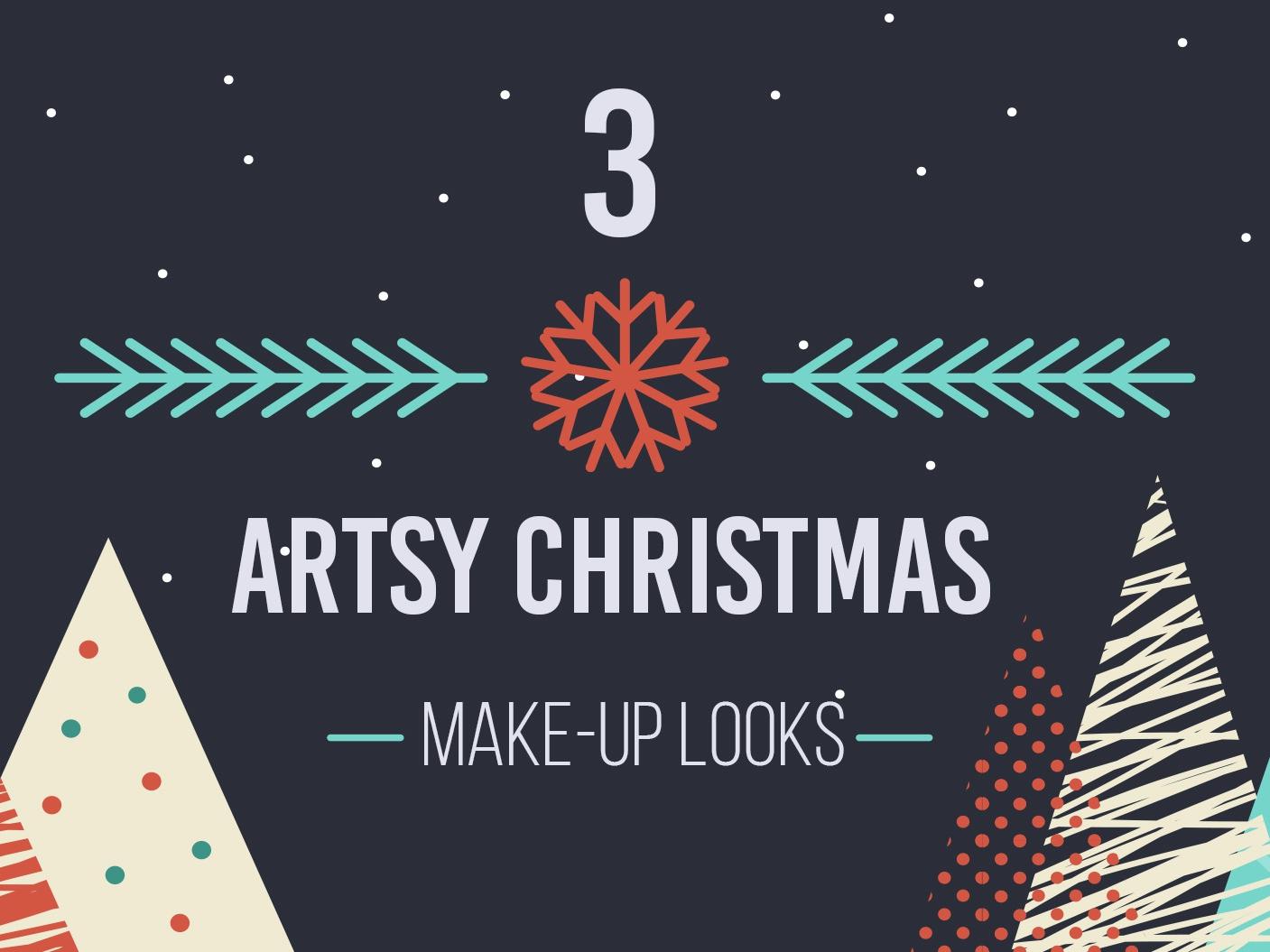 3 MAKE-UP LOOKS FOR AN ARTSY CHRISTMAS!  Favful
