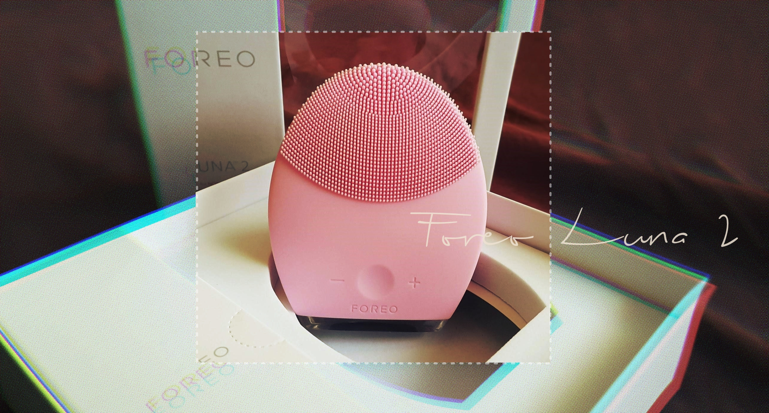 FOREO LUNA 2 Review: Results 3 Days Later Favful
